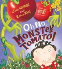 Oh No, Monster Tomato!