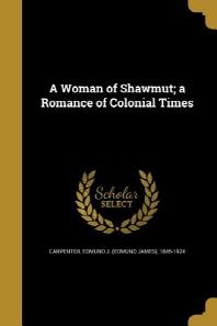 [해외]A Woman of Shawmut; A Romance of Colonial Times (Paperback)