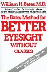 [해외]The Bates Method for Better Eyesight Without Glasses