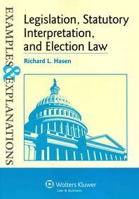 Legislation, Statutory Interpretation, and Election Law, Examples & Explanations