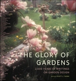 Glory of Gardens : 2,000 Years of Writings on Garden Design