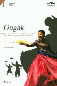Gugak(Contemporary Korean Arts Series 11)