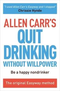 [해외]Allen Carr's Quit Drinking Without Willpower (Paperback)