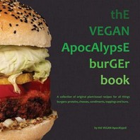ThE VEGAN ApocAlypsE burGEr book