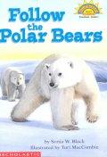 Follow the Polar Bears (Hello Reader)