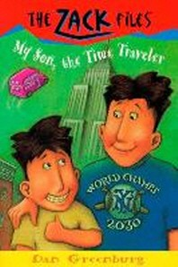 MY SON THE TIME TRAVELER(THE ZACK FILES 8)
