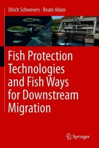 [해외]Fish Protection Technologies and Fish Ways for Downstream Migration