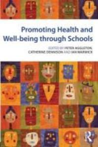 Promoting Health and Well-Being Through Schools