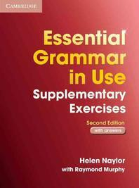 Essential Grammar in Use Supplementary Exercises with Answers (2/E)