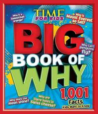 TIME for Kids BIG Book of Why: 1,001 Facts Kids Wa