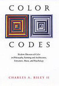 Color Codes : Modern Theories of Color in Philosophy,