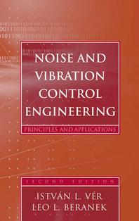 Noise and Vibration Control Engineering, 2/e : Principles and Applications