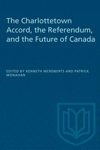 The Charlottetown Accord, the Referendum, and the Future of Canada