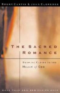 Sacred Romance : Drawing Closer to the Heart of God