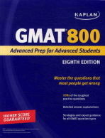 Kaplan GMAT 800 : Advanced Prep for Advanced Students