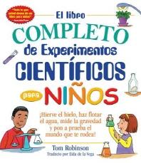 [해외]El Libro Completo de Experimentos Cientificos Para Ninos / The Everything Kids' (Paperback)