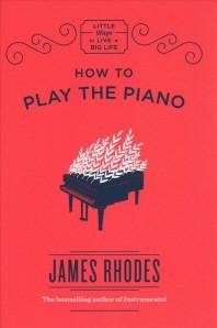 [해외]How to Play the Piano (hardback)