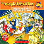 Magic School Bus Shows and Tells : A Book About Archaeology (Magic School Bus)