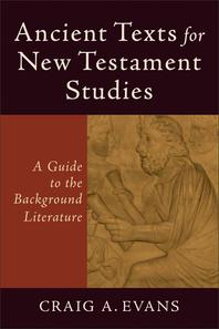 Ancient Texts for New Testament Studies