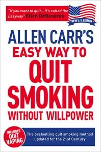 [해외]Allen Carr's Easy Way to Quit Smoking Without Willpower - Includes Quit Vaping (Paperback)