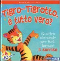 Tigro-Tigrotto, ? tutto vero?