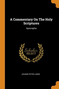A Commentary on the Holy Scriptures