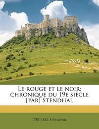 Le Rouge Et Le Noir; Chronique Du 19e Siecle [Par] Stendhal