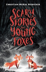 [해외]Scary Stories for Young Foxes