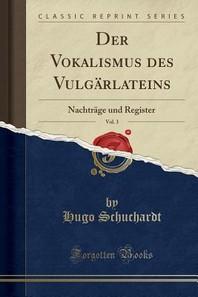 [해외]Der Vokalismus Des Vulgarlateins, Vol. 3 (Paperback)