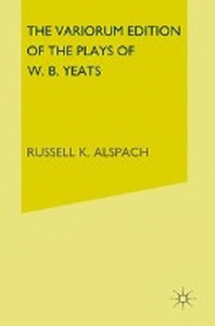 The Variorum Edition of the Plays of W.B.Yeats