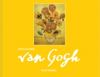 Van Gogh: in 50 works