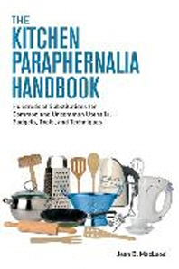 The Kitchen Paraphernalia Handbook