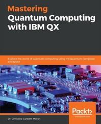 [보유]Mastering Quantum Computing with IBM Qx