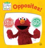 OPPOSITES(반대말 놀이)(엘모 월드 (Elmo's World) 보드북스)(보드북)