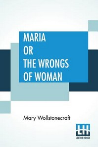 [해외]Maria Or The Wrongs Of Woman (Paperback)