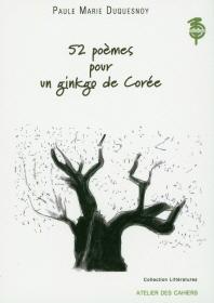 52 poemes pour un ginkgo de Coree