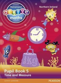 [해외]Heinemann Active Maths Ni Ks2 Beyond Number Pupil Book 5 - Time and Measure (Paperback)