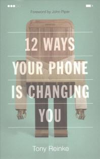 [해외]12 Ways Your Phone Is Changing You (Paperback)