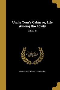 [해외]Uncle Tom's Cabin Or, Life Among the Lowly; Volume 01 (Paperback)