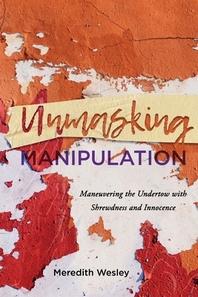 [해외]Unmasking Manipulation (Paperback)