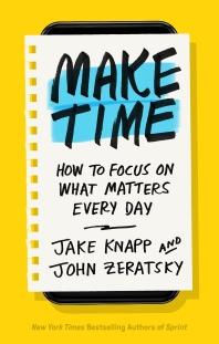 [해외]Make Time: How to Focus on What Matters Every Day