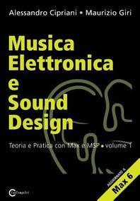 Musica Elettronica E Sound Design - Teoria E Pratica Con Max E Msp - Volume 1 (Seconda Edizione)