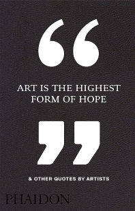 [해외]Art Is the Highest Form of Hope & Other Quotes by Artists