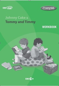 Johnny Cake & Tommy and Timmy 워크북(Level 1)(EBS 초목달)(Mercury(머큐리) 3-2)