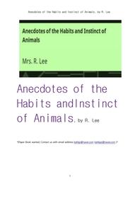 동물들의 본능과 습관들의 일화 이야기들.Anecdotes of the Habits and Instinct of Animals, by R. Lee