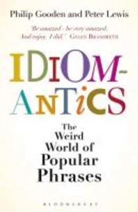 Idiomantics: The Weird and Wonderful World of Popular Phrase