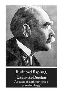Rudyard Kipling - Under the Deodars