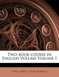 Two-Book Course in English Volume Volume 1