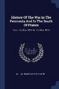 History of the War in the Peninsula and in the South of France