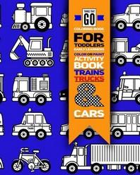 [해외]Things That Go Coloring Book for Toddlers; Color or Paint Early Learners Activity Book - Trains, Trucks and Cars